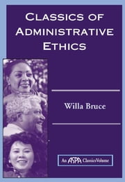 Classics Of Administrative Ethics ebook by Willa Marie Bruce