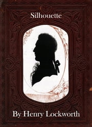 Silhouette ebook by Henry Lockworth,Lucy Mcgreggor,John Hawk