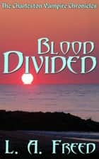 Blood Divided ebook by Linda Freed