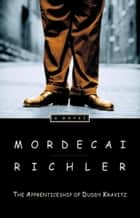 The Apprenticeship of Duddy Kravitz eBook by Mordecai Richler