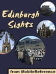 Edinburgh Sights: a travel guide to the top 25 attractions in Edinburgh, Scotland (Mobi Sights)