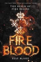 Fireblood ebook by Elly Blake