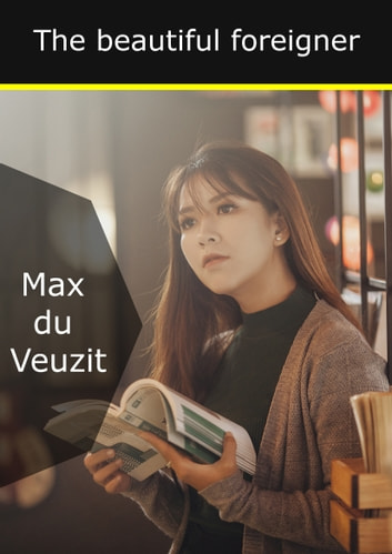 The beautiful foreigner eBook by Max du Veuzit