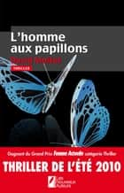 L'homme aux papillons ebook by David Moitet