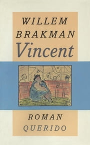Vincent ebook by Willem Brakman