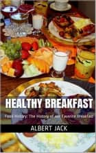 Healthy Breakfast ebook by Albert Jack
