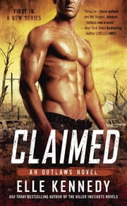 Claimed - An Outlaws Novel ebook by Elle Kennedy