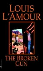 The Broken Gun ebook by Louis L'Amour