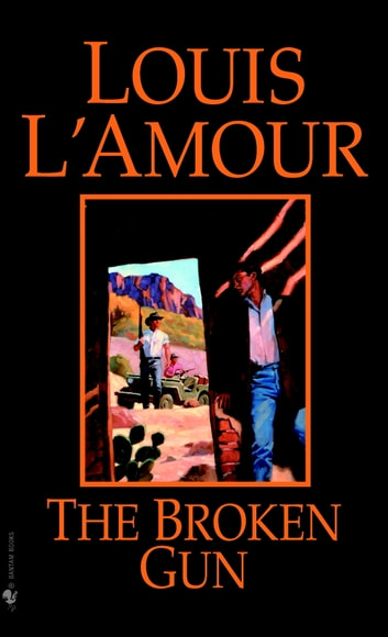The Broken Gun - A Novel ebook by Louis L'Amour