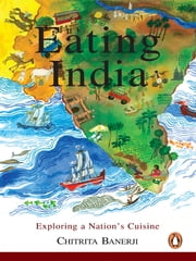 Eating India ebook by Chitrita Banerji