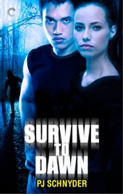 Survive to Dawn ebook by PJ Schnyder
