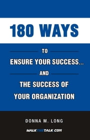 180 Ways to Ensure your Success and the Success of your Organization ebook by Long, Donna M.