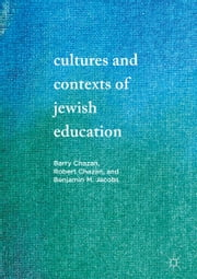 Cultures and Contexts of Jewish Education ebook by Barry Chazan, Robert Chazan, Benjamin M. Jacobs
