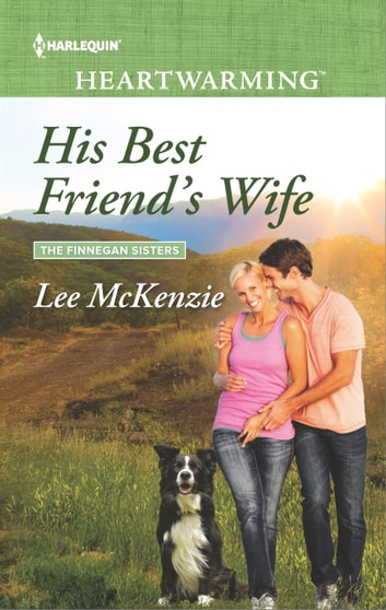 His Best Friend's Wife - A Clean Romance eBook by Lee McKenzie