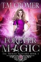Forever Magic e-bog by T.M. Cromer