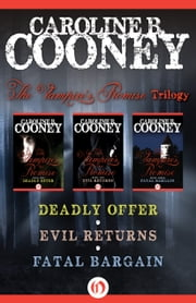 The Vampire's Promise Trilogy - Deadly Offer, Evil Returns, and Fatal Bargain ebook by Caroline B. Cooney