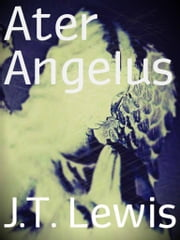 Ater Angelus ebook by J.T. Lewis