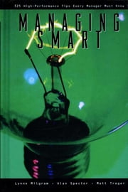 Managing Smart ebook by Matt Treger,Lynne Milgram, M.D., MBA,Alan Spector, Ph.D., M.D.