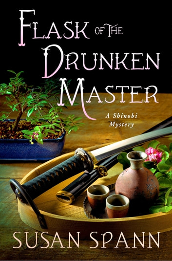 Flask of the Drunken Master - A Shinobi Mystery ebook by Susan Spann