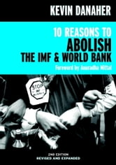 10 Reasons to Abolish the IMF & World Bank ebook by Kevin Danaher