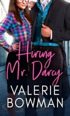 Hiring Mr. Darcy ebook by Valerie Bowman