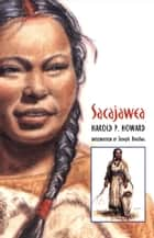 Sacajawea ebook by Harold P. Howard