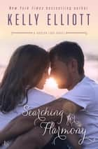 Searching for Harmony - A Boston Love Novel ebook by Kelly Elliott