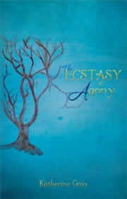 The Ecstasy of Agony ebook by Katherine Gray