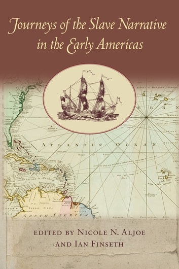 Journeys of the Slave Narrative in the Early Americas ebook by