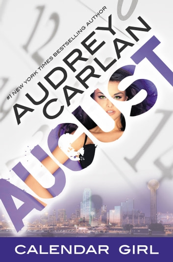 August - Calendar Girl Book 8 ebook by Audrey Carlan