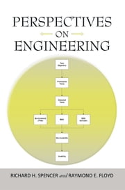 Perspectives On Engineering ebook by Richard H Spencer;Raymond E Floyd