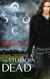 The Stubborn Dead ebook by Natasha Hoar