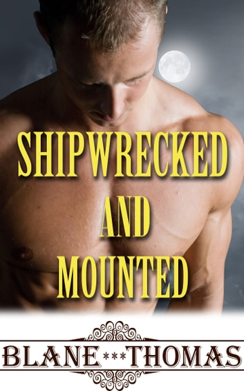 Shipwrecked And Mounted Ebook By Blane Thomas 1230002199917