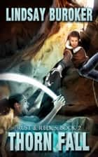 Thorn Fall ebook by Lindsay Buroker