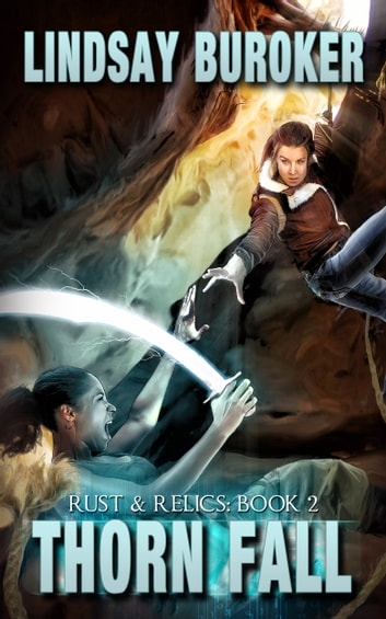 Thorn Fall - Rust & Relics, Book 2 ebook by Lindsay Buroker