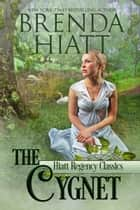 The Cygnet ebook by Brenda Hiatt