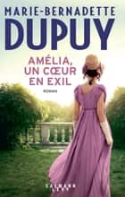 Amélia, un coeur en exil ebook by