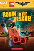Robin to the Rescue! (The LEGO Batman Movie: Reader) ebook by Tracey West
