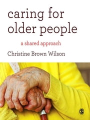 Caring for Older People - A Shared Approach ebook by Christine Brown Wilson