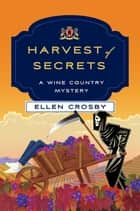 Harvest of Secrets - A Wine Country Mystery ebook by Ellen Crosby