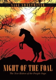 Night of the Foal - The New Riders of the Purple Sage ebook by Sage Sweetwater