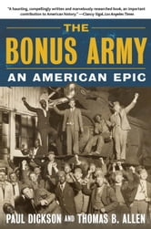 The Bonus Army - An American Epic ebook by Paul Dickson,Thomas B. Allen