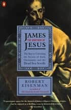 James the Brother of Jesus ebook by Robert H. Eisenman