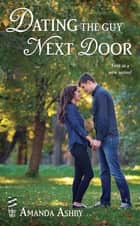 Dating the Guy Next Door ebook by Amanda Ashby