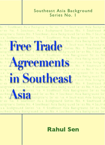 Free Trade Agreements In Southeast Asia Ebook By Rahul Sen