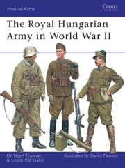 The Royal Hungarian Army in World War II ebook by Nigel Thomas,Darko Pavlovic