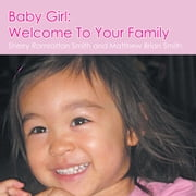 Baby Girl: Welcome To Your Family ebook by Sherry Ramrattan Smith
