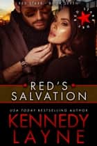 Red's Salvation (Red Starr, Book Seven) ebook by Kennedy Layne