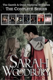 The Complete Gareth & Gwen Medieval Mysteries ebook by Sarah Woodbury