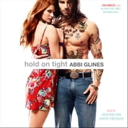 Hold On Tight audiobook by Abbi Glines